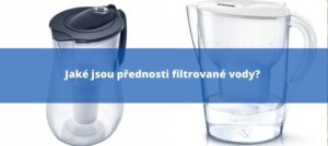 Jaké jsou přednosti filtrované vody?
