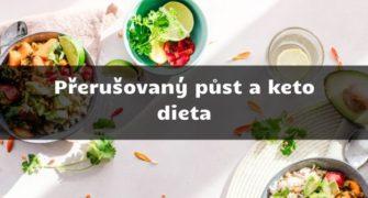 Přerušovaný půst a keto dieta
